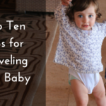 Top Ten Tips for Traveling with Baby
