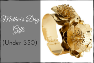 Stylish Mother's Day Gifts for YOUR Mom for Under $50