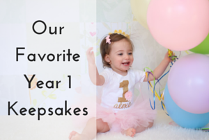 Our Favorite Year 1 Keepsakes