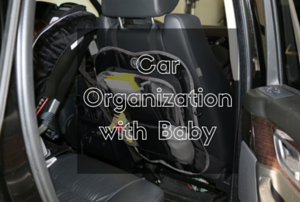 Car Organization with a Baby