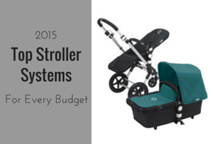 Top 2015 Stroller Systems for Every Budget