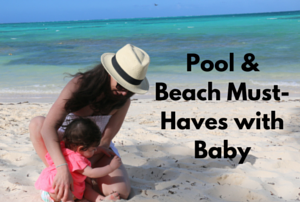Beach + Pool Favorites with Baby