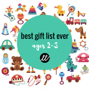 The Best Gift List EVER: Ages 2-3