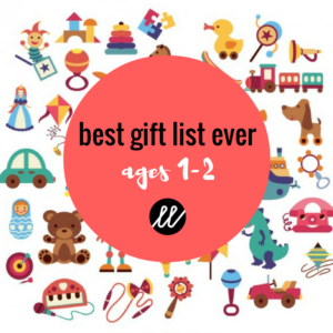 The Best Gift List EVER: Ages 1-2
