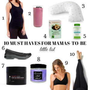 Little List: 10 Must Haves for Mamas-to-Be